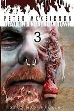 Death in a Northern Town: Death in a Northern Town 3 : Dead Man Walking by...