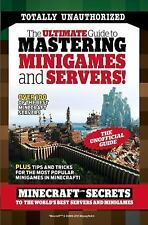 The Ultimate Guide to Mastering Minigames and Servers : Minecraft Secrets to...