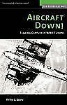 Aircraft Down!: Evading Capture in WWII Europe Potomac Books' History of War se