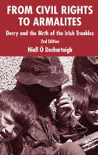From Civil Rights to Armalites: Derry and the Birth of the Irish Troubles by...