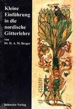 KLEINE EINFÜHRUNG IN DIE NORDISCHE GÖTTERLEHRE - Asatru mit Dr. H.M. Berger BUCH