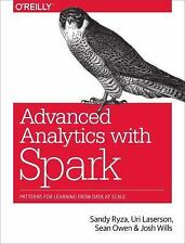 Advanced Analytics with Spark : Patterns for Learning from Data at Scale by...
