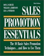 Sales Promotion Essentials : The 10 Basic Sales Promotion Techniques... and How