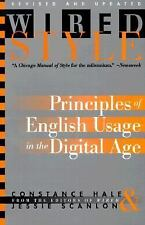 Wired Style: Principles of English Usage in the Digital Age Hale, Constance, Sc