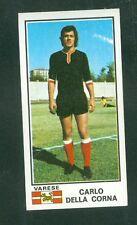 Figurina Calciatori Panini 1974-75! Della Corna Varese N.533! Nuova da Bustina!!