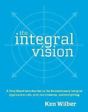 The Integral Vision: A Very Short Introduction to the Revolutionary Integral Ap
