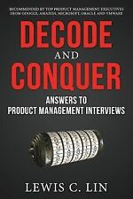 Decode and Conquer : Answers to Product Management Interviews by Lewis C. Lin...