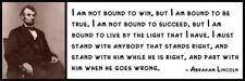 Wall Quote - ABRAHAM LINCOLN - I Am Not Bound to win, but I am bound to be true