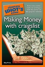 The Complete Idiot's Guide to Making Money with Craigslist, Skip Press, Acceptab