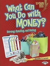 What Can You Do with Money?: Earning, Spending, and Saving (Lightning Bolt Books