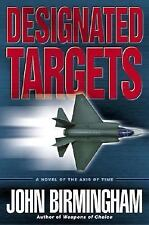 Designated Targets (The Axis of Time Trilogy, Book 2), John Birmingham, Good Con