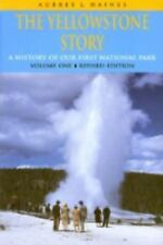 NEW - The Yellowstone Story : A History of Our First National Park : Volume 1