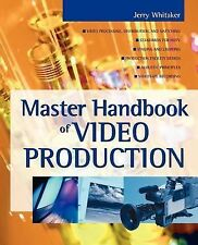 Master Handbook of Video Production by Jerry Whitaker (2002, Paperback)