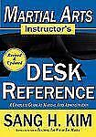 Martial Arts Instructor's Desk Reference : A Complete Guide to Martial Arts...