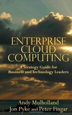 Enterprise Cloud Computing: A Strategy Guide for Business and Technolo-ExLibrary