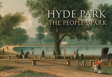Hyde Park: The People's Park, Paul Rabbitts, New Condition