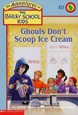 Ghouls Don't Scoop Ice Cream (The Adventures of the Bailey School Kids, #31)