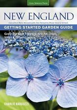 New England Getting Started Garden Guide: Grow the Best Flowers, Shrubs, Trees,