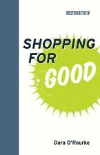 Shopping for Good (Boston Review Books), O'Rourke, Dara, Very Good Book
