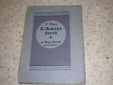 1928.l'amour forcé / François Fosca.envoi autographe.Ex.sur vélin N°000