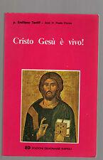 p. Emiliano Tardif - Cristo Gesù è vivo! -  aprtredeci