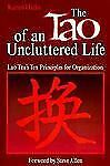 The Tao of an Uncluttered Life : Lao Tzu's Ten Principles for Organization by...