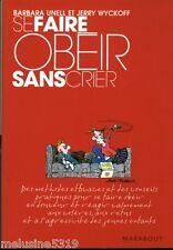 """Livre Philosophie """" Se Faire Obéir sans Crier - B. Unell  """" ( No 1549 ) Book"""