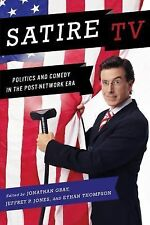 Satire TV: Politics and Comedy in the Post-Network Era, Ethan Thompson, Jeffrey