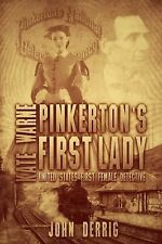 Pinkertons's First Lady - Kate Warne : United States First Female Detective...