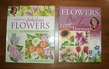 2 DONNA DEWBERRY books: Flowers A to Z & Painting Fabulous Flowers / NEW