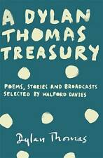 A Dylan Thomas Treasury: Poems, Stories and Broa, Thomas, Dylan, New