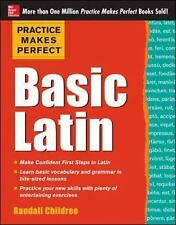 Practice Makes Perfect Basic Latin Practice Makes Perfect Series)