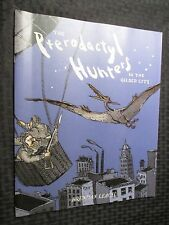2010 The Pterodactyl Hunters In The Gilded City 2nd by Brendan Leach FVF 2nd Ed.