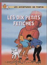 Tintin. Les dix petits fétiches Tirage limité 2015 Album couleurs cartonné.