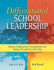 Differentiated School Leadership: Effective Collaboration, Communication, and C