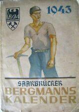 Saarbrücker Bergmannskalender 1943 Saar Bergbau Saarbrücken Saarland RAR