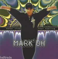 MARK' OH / NEVER STOP THAT FEELING  * NEW CD * NEU *