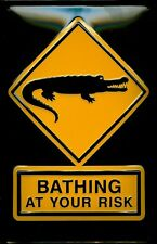 Bathing At Your Risk Metal Tin Plate Sign Tin Sign 7 9/10x11 4/5in
