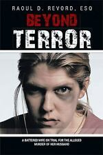 Beyond Terror : A battered wife on trial for the alleged murder of her...