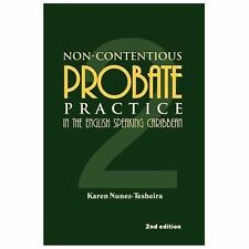 Non-Contentious Probate Practice in the English Speaking Caribbean by Karen...