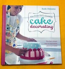 LIKE NEW Busy Girls Guide to Cake Decorating FREE AUS POST paperback 2012