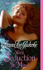 With Seduction in Mind (The Girl-Bachelor Chronicles) ( Guhrke, Laura Lee ) Used