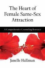 The Heart of Female Same-Sex Attraction: A Comprehensive Counseling Resource, Ja