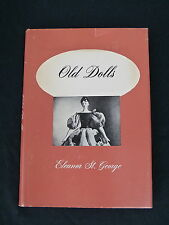VTG & Collectible Book - OLD DOLLS, Eleanor St. George, 1950 Hardcover & DJ