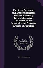 Furniture Designing and Draughting; Notes on the Elementary Forms, Methods of...