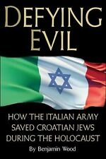 Defying Evil: How the Italian Army Saved Croatian Jews During the Holocaust, Ben