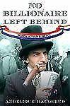 No Billionaire Left Behind: Satirical Activism in America, Haugerud, Angelique,