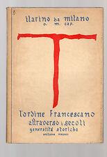 l ordine francescano attraverso i secoli-generalita' storiche-ilarino da milano
