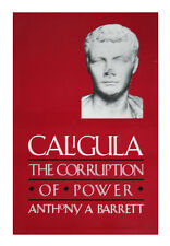 Caligula : The Corruption of Power by Anthony A. Barrett (1989, Hardcover)