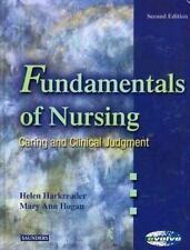 Fundamentals of Nursing : Caring and Clinical Judgment by Helen Harkreader